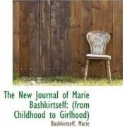 The New Journal of Marie Bashkirtseff by Bashkirtseff Marie