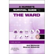 A Nurse's Survival Guide to the Ward by Ann Richards