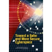Toward a Safer and More Secure Cyberspace by National Academy of Engineering