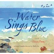 The Water Sings Blue by Kate Coombs
