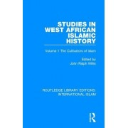 Studies in West African Islamic History: Volume 1 the Cultivators of Islam