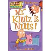 Mr. Klutz is Nuts! by Dan Gutman