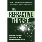 The Refractive Thinker(r): Vol X: Effective Business Strategies for the Defense Industry Sector