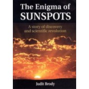 The Enigma of Sunspots by Judit Brody