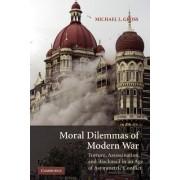 Moral Dilemmas of Modern War by Michael L. Gross