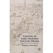 London in Early Modern English Drama by Darryll Grantley