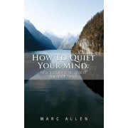 How to Quiet Your Mind by Marc Allen
