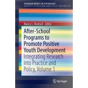 After-School Programs to Promote Positive Youth Development 2017: Volume 1 by Nancy L. Deutsch