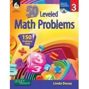 50 Leveled Math Problems Level 3 (Level 3) by Linda Dacey