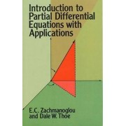 Introduction to Partial Differential Equations with Applications by E. C. Zachmanoglou