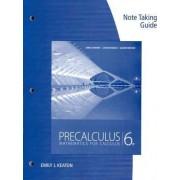 Note Taking Guide for Stewart/Redlin/Watson's Precalculus: Mathematics for Calculus, 6th by James Stewart