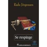 Se respinge - Radu Jorgensen
