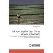 Tali Nan Bapilin Tigo (Three Strings Entwined) by David Salisbury
