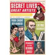 Secret Lives of Great Artists by Elizabeth Lunday