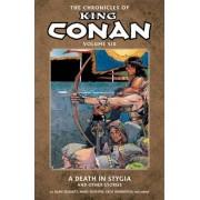 Chronicles of King Conan Volume 6: A Death in Stygia and Other Stories: Death in Stygia and Other Stories Volume 6 by Alan Zelenetz