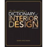 The Fairchild Books Dictionary of Interior Design by Mark Hinchman
