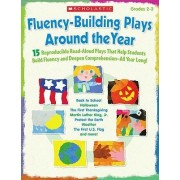Fluency-Building Plays Around the Year by Scholastic Inc