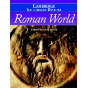 The Cambridge Illustrated History of the Roman World by Greg Woolf
