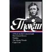 Thoreau: A Week, Walden, Maine Woods, Cape Cod