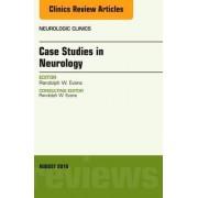 Case Studies in Neurology, an Issue of Neurologic Clinics by Randolph W. Evans