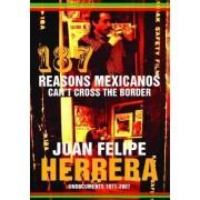 187 Reasons Mexicanos Can't Cross the Border by Juan Felipe Herrera