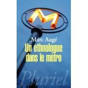 Un Ethnologue Dans Le Metro by Marc Auge