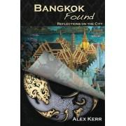 Bangkok Found by Alex Kerr