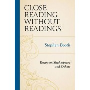 Close Reading Without Readings by Stephen Booth