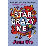 Star Crazy Me by Jean Ure