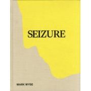 Seizure by Mark Wyse