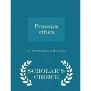 Principia Ethica - Scholar's Choice Edition by G E 1873-1958 Moore