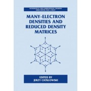 Many-Electron Densities and Reduced Density Matrices by Jerzy Cioslowski