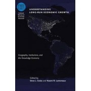 Understanding Long-run Economic Growth by Dora L. Costa