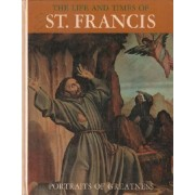 The Life And Times Of St Francis
