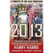 20/13 - A Tribute to Sir Alex Ferguson by Harry Harris