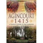 Agincourt 1415: A Tourist's Guide to the Campaign