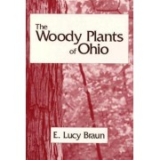 The Woody Plants of Ohio by E.Lucy Braun