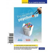 World of Psychology, The, Books a la Carte Edition by Samuel E Wood