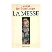 La messe - Cardinal Jean-Marie Lustiger - Livre