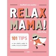 Relax Mama!