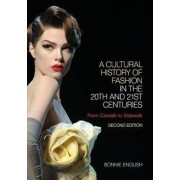 A Cultural History of Fashion in the 20th and 21st Centuries by Bonnie English