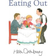 Eating Out. by Helen Oxenbury by Helen Oxenbury