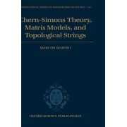 Chern-Simons Theory, Matrix Models, and Topological Strings by Marcos Marino