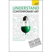 Understand Contemporary Art: Teach Yourself by Grant Pooke