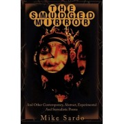 The Smudged Mirror by Michael A Sardo