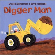 Digger Man by Andrea Zimmerman