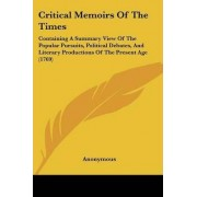 Critical Memoirs of the Times by Anonymous