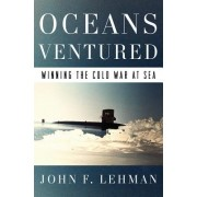 Oceans Ventured: Winning the Cold War at Sea