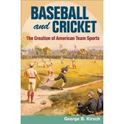 Baseball and Cricket by George B. Kirsch