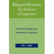 Bilingual Dictionary for Students of Linguistics by Tri C. Tran